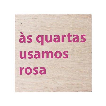 Quadro Quarta Usamos Rosa
