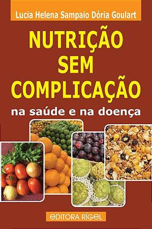 NUTRIÇÃO SEM COMPLICAÇÃO: na saúde e na doença
