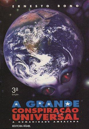 Grande conspiração universal - A humanidade ameaçada