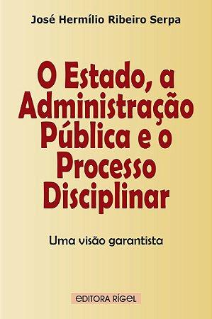 O Estado a Administração Pública e o Processo Disciplinar