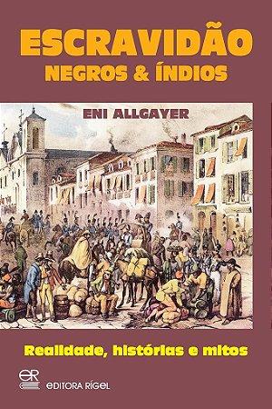 Escravidão - Negros & Índios