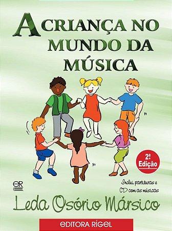 A Criança no Mundo da Música - Uma Metodologia para Educação Musical de Crianças