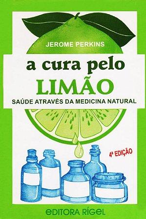 A Cura pelo Limão - Saúde através da Medicina Natural