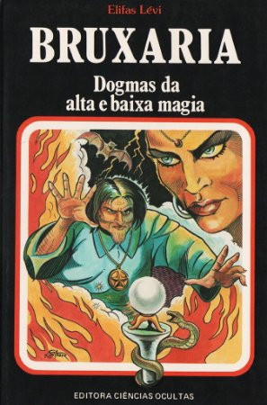 Bruxaria - Dogmas da Alta e Baixa Magia
