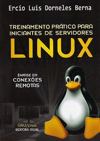 Treinamentos Prático para Iniciantes de Servidores Linux - Ênfase em Conexões Remotas