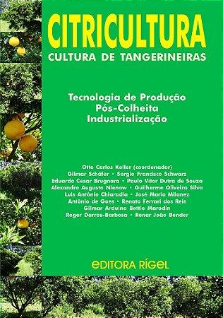 Citricultura - Cultura de Tangerineiras - Tecnologia de Produção, Pós-colheita, Industrialização