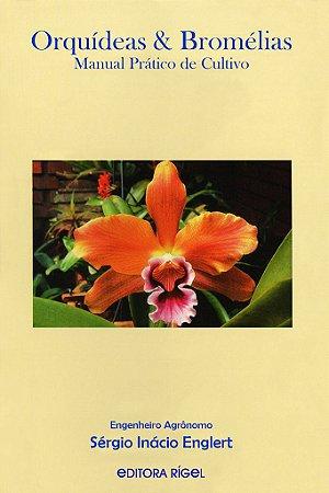 Orquídeas & Bromélias - Manual Prático de Cultivo