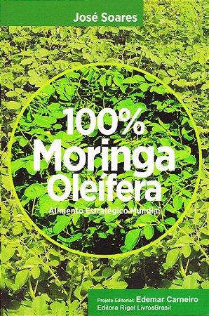 100% Moringa Oleífera - Alimento Estratégico Mundial