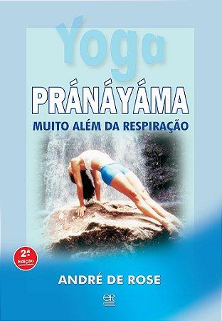 Yoga Pránáyáma Muito Além da Respiração