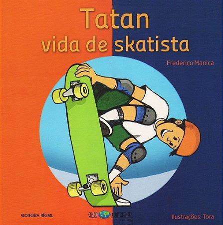 Tatan vida de skatista