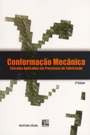 Conformação mecânica - cálculos aplicados em processos de fabricação
