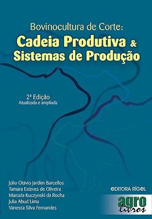 Bovinocultura de Corte: Cadeia Produtiva & Sistemas de Produção
