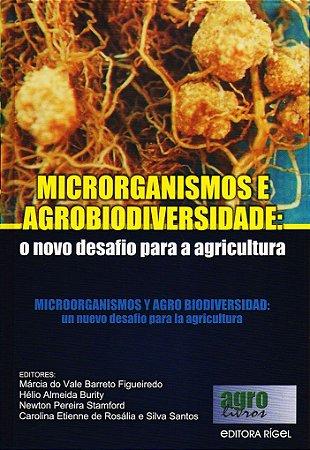 Microorganismos e agrobiodiversidade o novo desafio para a agricultura