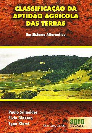 Classificação da Aptidão Agrícola das Terras - Um Sistema Alternativo