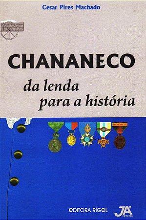 Chananeco - Da Lenda Para História