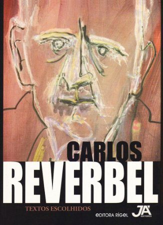 Carlos Reverbel - Textos e Escolhidos