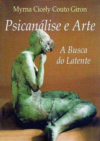 Psicanálise e Arte: A Busca do Latente