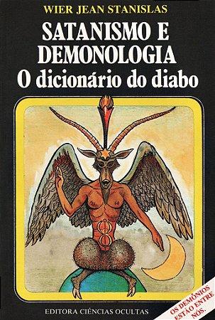 Satanismo e Demologia - O Dicionário do Diabo