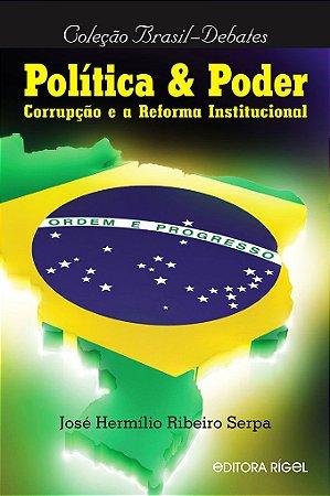 Politica & Poder - Corrupção e a Reforma Institucional