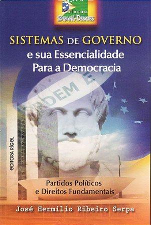 Sistemas de Governo e sua Essencialidade para a Democracia - Partidos Políticos e Direitos Fundamentais