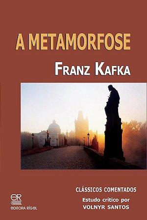 A Metamorfose - Franz Kafka - Clássicos comentados por Volnyr Santos