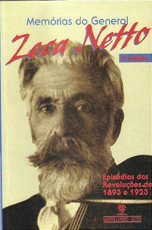 MEMÓRIAS DO GENERAL ZECA NETTO – Episódios da Revolução de 1893 e 1923