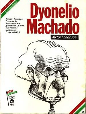 Dyonelio Machado - Coleção Esses Gaúchos