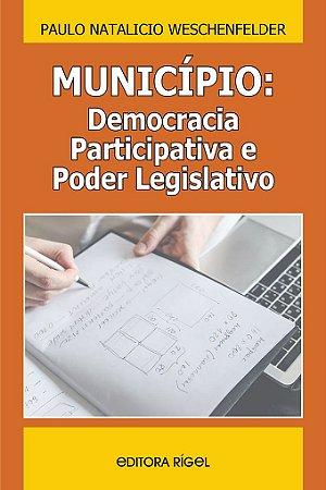 MUNICÍPIO: DEMOCRACIA PARTICIPATIVA E PODER LEGISLATIVO