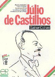 Júlio de Castilhos - Coleção Esses Gaúchos
