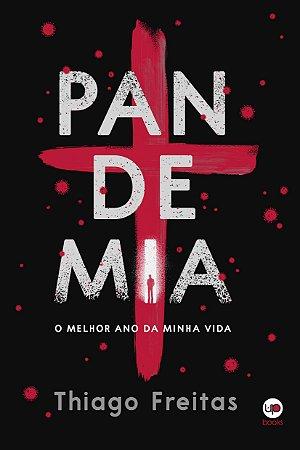 Pandemia: o melhor ano da minha vida