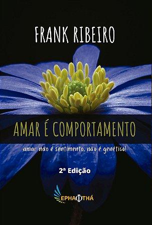 Amar é comportamento (Frank Ribeiro)