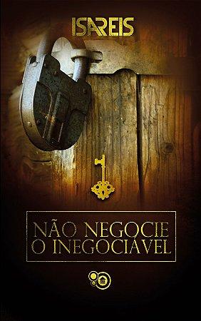 Não negocie o inegociável - Isa Reis
