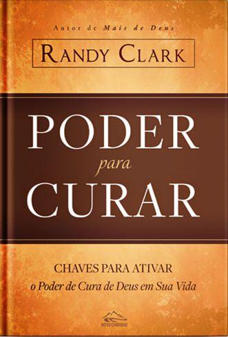 Poder para curar (Randy Clark)