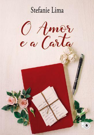 O amor e a carta (Stefanie Lima)