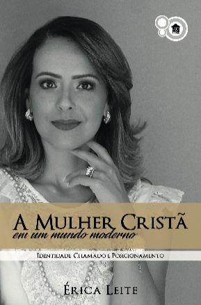 A mulher cristã em um mundo moderno - 2a Edição