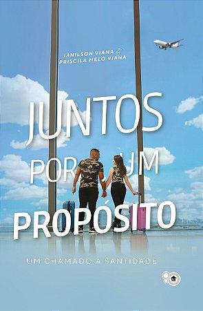 Juntos por um propósito (Janilson Viana e Priscila Melo Viana)