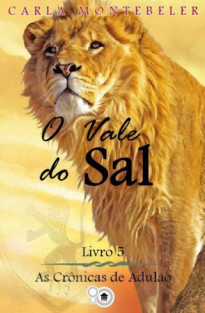 As crônicas de Adulão: o vale do Sal (Carla Montebeler)