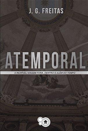 Atemporal: a incrível viagem fora, dentro e além do tempo (João Gama)