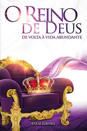 O reino de Deus: de volta à vida abundante