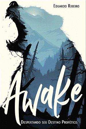 Awake: despertando seu destino profético