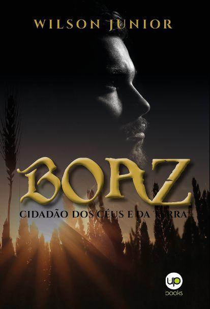 Boaz: cidadão dos céus e da terra