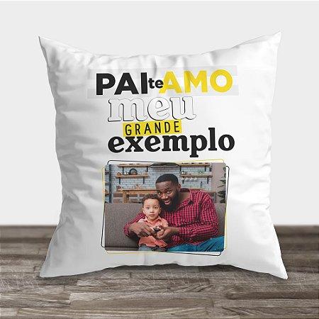 Almofada com Foto Pai Meu Exemplo