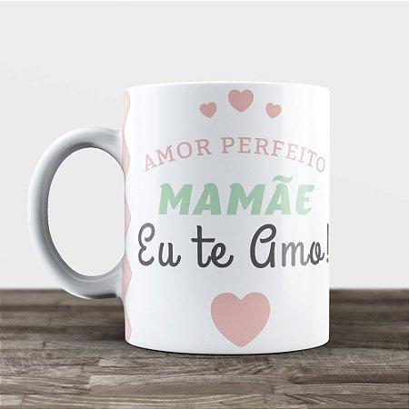 Caneca Personalizada Amor Perfeito Mãe