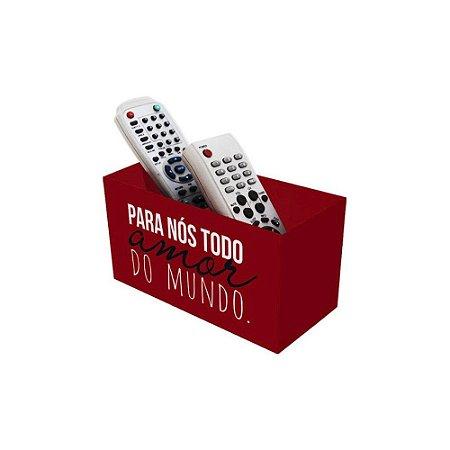 PORTA CONTROLE REMOTO TODO AMOR DO MUNDO