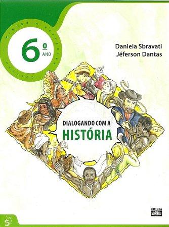 6º ANO - Dialogando com a História