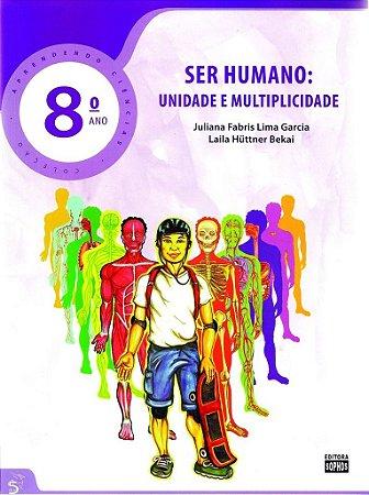 8º ANO - Ciências - Ser Humano - Unidade e Multiplicidade