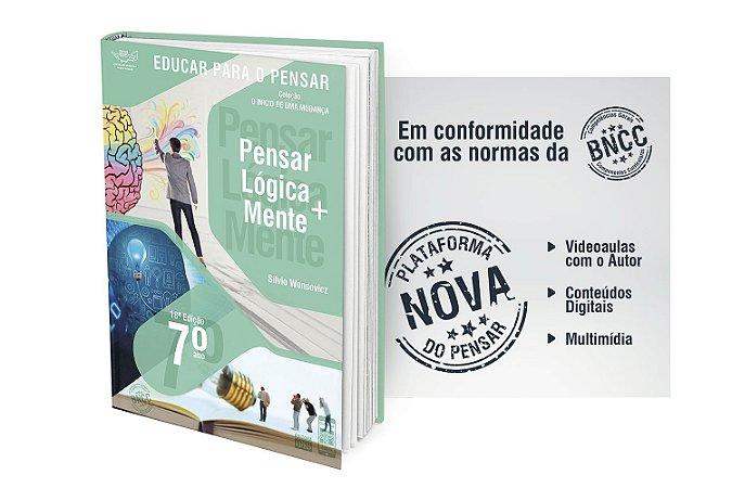 7º ANO - Pensar Lógica+Mente: Investigação sobre a Lógica, o Conhecimento e a Linguagem - 18ª Edição