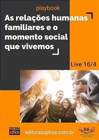 As relações humanas familiares e o momento social que vivemos