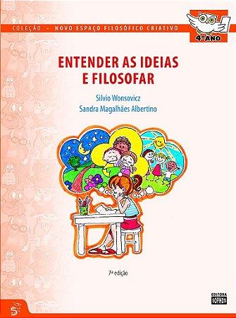 4º ANO - Entender as Ideias e Filosofar - 7ª Ed.