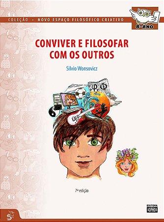 8º ANO - Conviver e Filosofar com os Outros - 7ª Ed.